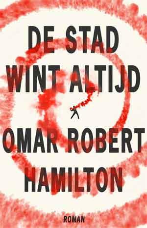 Omar Robert Hamilton De stad wint altijd Recensie