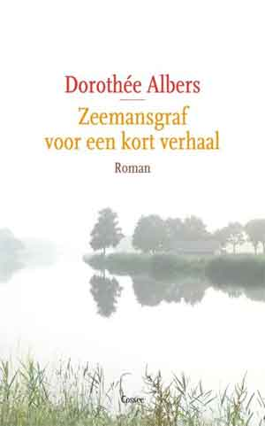 Dorothée Albers Zeemansgraf voor een kort verhaal