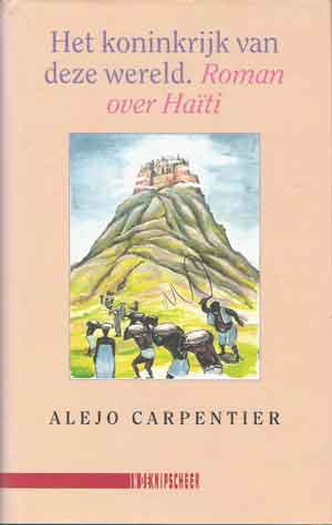 Alejo Carpentier Het koninkrijk van deze wereld