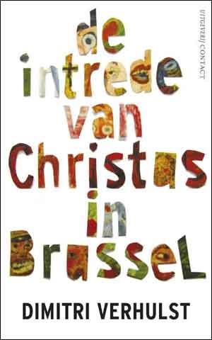 Dimitri Verhulst De intrede van Christus in Brussel Roman uit 2011