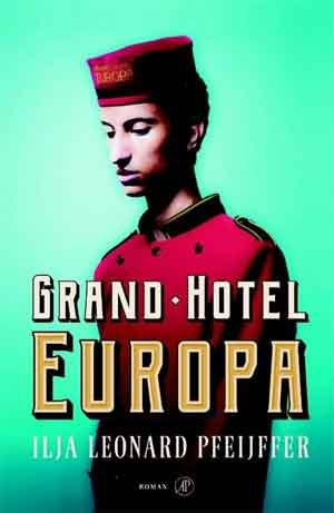 Ilja Leonard Pfeijffer Grand Hotel Europa Recensie