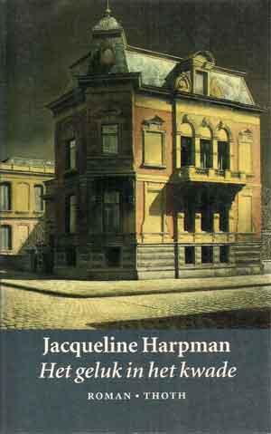 Jacqueline Harpman Het geluk in het kwade Mooie Boeken over Brussel