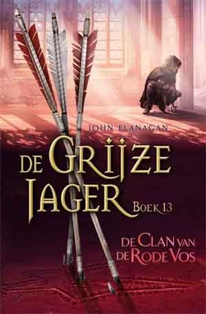 John Flanagan De Grijze Jager 13 De Clan van de Rode Vos Recensie