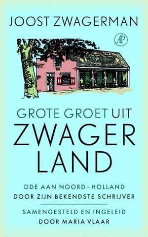 Joost Zwagerman Grote groet uit Zwagerland Recensie