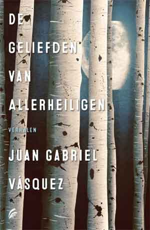 Juan Gabriel Vásquez De geliefden van Allerheiligen Recensie