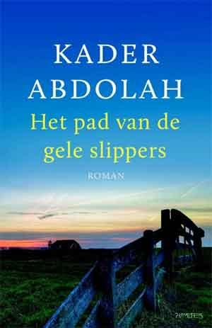 Kader Abdolah Het pad van de gele slippers Recensie