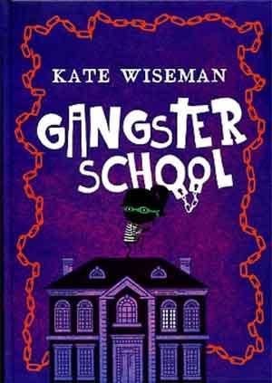 Kate Wiseman Gangster School recensie