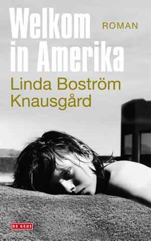 Linda Boström Knausgård Welkom in Amerika