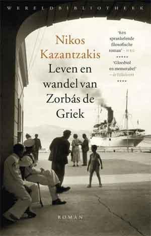 Nikos Kazantzakis Leven en wandel van Zorbás de Griek