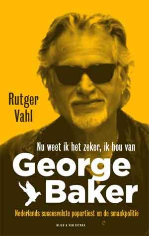 Rutger Vahl - Nu weet ik het zeker, ik hou van George Baker