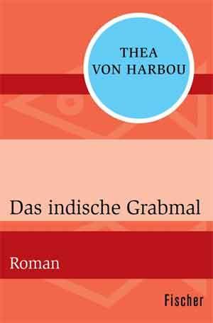 Thea von Harbou Das indische Grabmal Duitse roman uit 1918