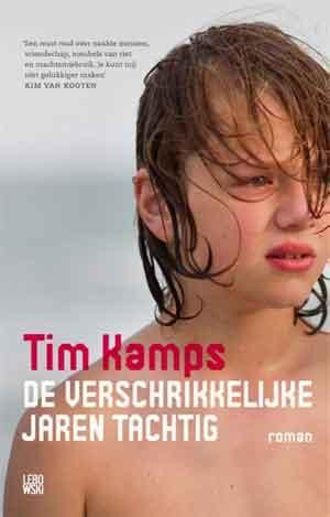 Tim Kamps De verschikkelijke jaren tachtig Recensie