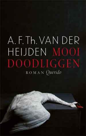 A.F.Th. van der Heijden Mooi doodliggen Recensie