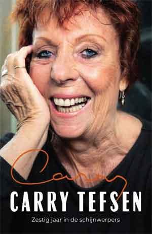 Carry Tefsen Zestig jaar in de schijnwerpers Recensie boek van Carry Tefsen