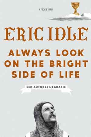 Eric Idle Always Look on the Bright Side of Life Recensie