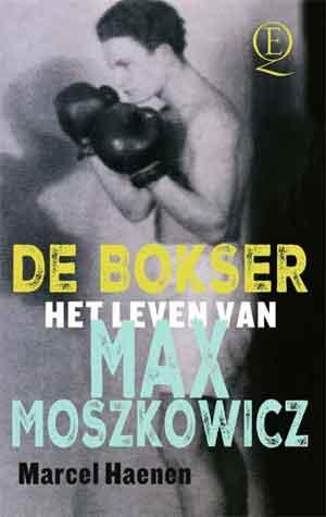 Marcel Haenen De bokser Max Moszkowicz Biografie Recensie