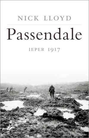 Nick Lloyd Passendale Ieper 1917 Nieuwe Boeken over de Eerste Wereldoorlog