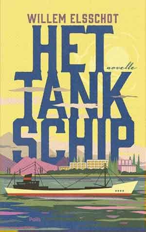 Willem Elsschot Het tankschip Recensie en samenvatting Roman uit 1941