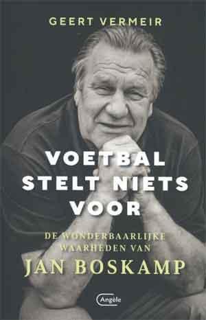 Geert Vermeir Voetbal stelt niets voor Recensie boek over Jan Boskamp