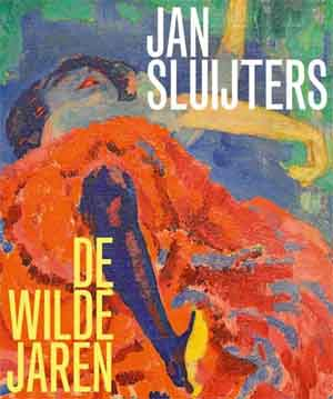 Jan Sluijters De wilde jaren Recensie Boek en Tentoonstelling