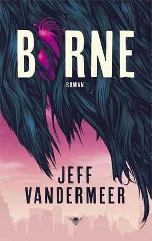 Jeff Vandermeer Borne Recensie