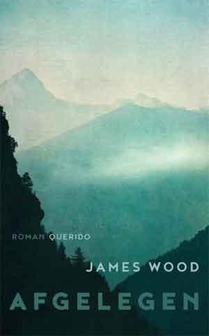 James Wood Afgelegen Recensie