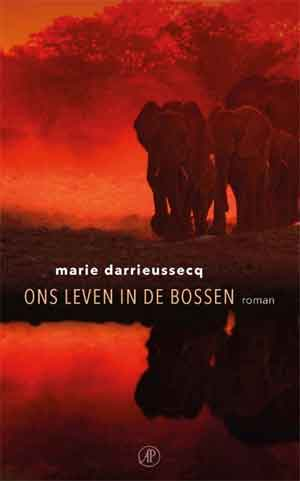 Marie Darrieussecq Ons leven in de bossen