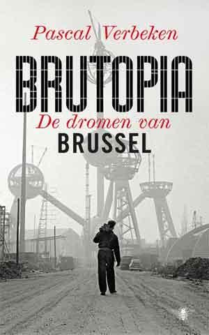 Pascal Verbeken Brutopia Recensie Boek over Brussel