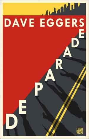 Dave Eggers De parade Recensie
