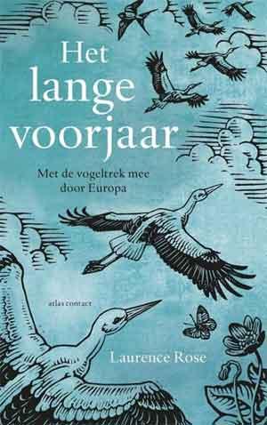 Laurence Rose Het lange voorjaar Recensie Boek over de Vogeltrek