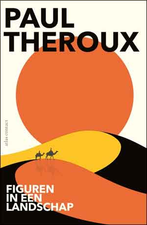 Paul Theroux Figuren in een landschap Recensie