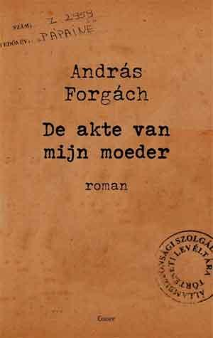 András Forgách De akte van mijn moeder