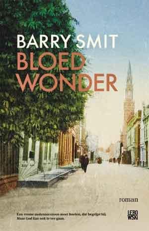 Barry Smit Bloedwonder - Recensie en Informatie Historische Roman over Alkmaar