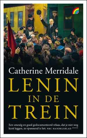 Catherine Merridale Lenin in de trein - Rainbow Pocket 1290