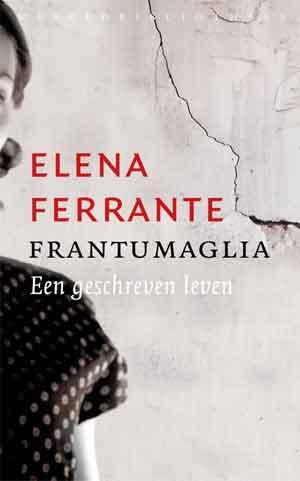 Elena Ferrante Frantumaglia Recensie