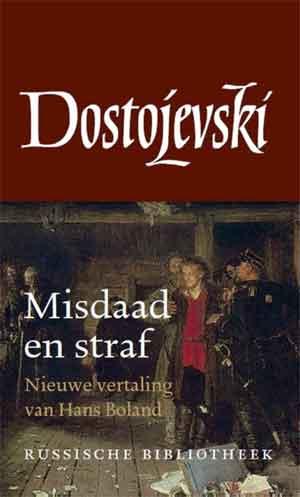 Fjodor Dostojevski Misdaad en straf Hans Boland Vertaling