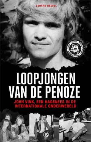 Gerard Wessel Loopjongen van de penoze Boek over John Vink