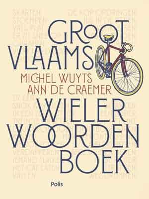 Groot Vlaams Wielerwoordenboek Michel Wuyts & Ann De Craemer Recensie