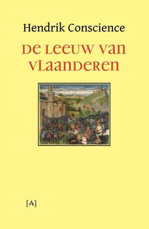 Hendrik Conscience De leeuw van Vlaanderen - Vlaamse Roman