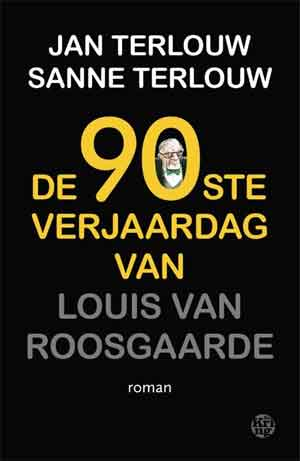 Jan Terlouw Sanne Terlouw De 90ste verjaardag van Louis Roosgaarde Recensie