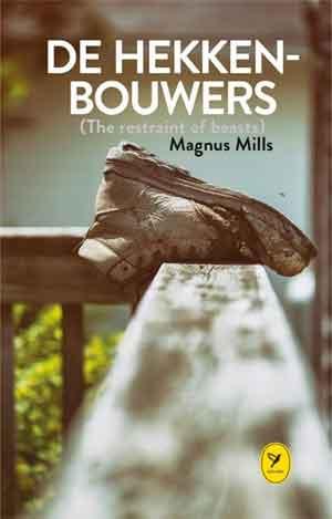 Magnus Mills De hekkenbouwers - Colibri-Bibliotheek