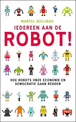 Marcel Bullinga Iedereen aan de robot Recensie en Informatie