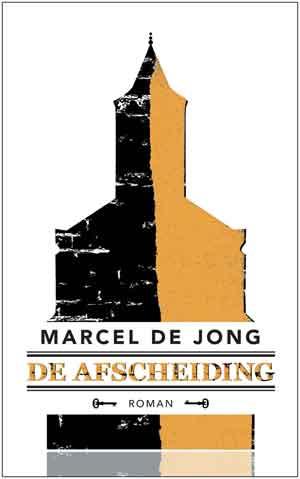 Marcel de Jong De afscheiding Historische Groningen roman