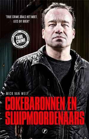 Mick van Wely Cokebaronnen en sluipmoordenaars Recensie en Informatie