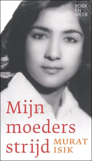 Murat Isik Mijn moeders strijd Boekenweekessay Recensie en informatie