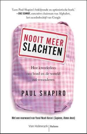 Paul Shapiro Nooit meer slachten Boek over Kweekvlees