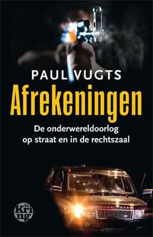 Paul Vugts Afrekeningen - Nieuwe True Crime Boeken