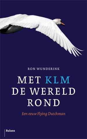 Rob Wunderink Met KLM de wereld rond Recensie