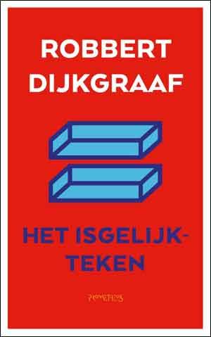 Robbert Dijkgraaf Het isgelijkteken Recensie en Informatie