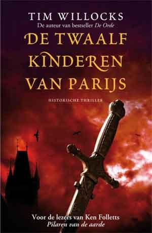 Tim Willocks De twaalf kinderen van Parijs - Tannhauser Trilogie deel 2
